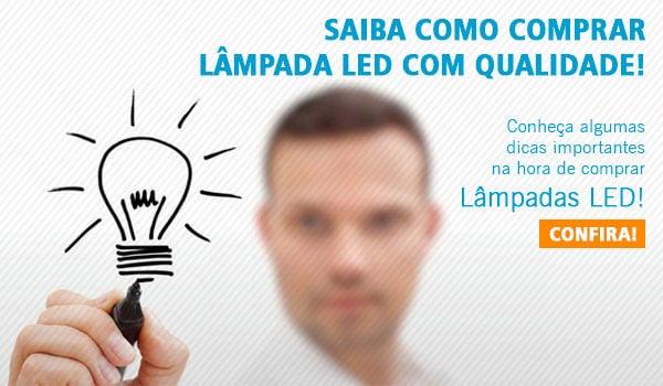 Lâmpada LED: Dicas de Qualidade